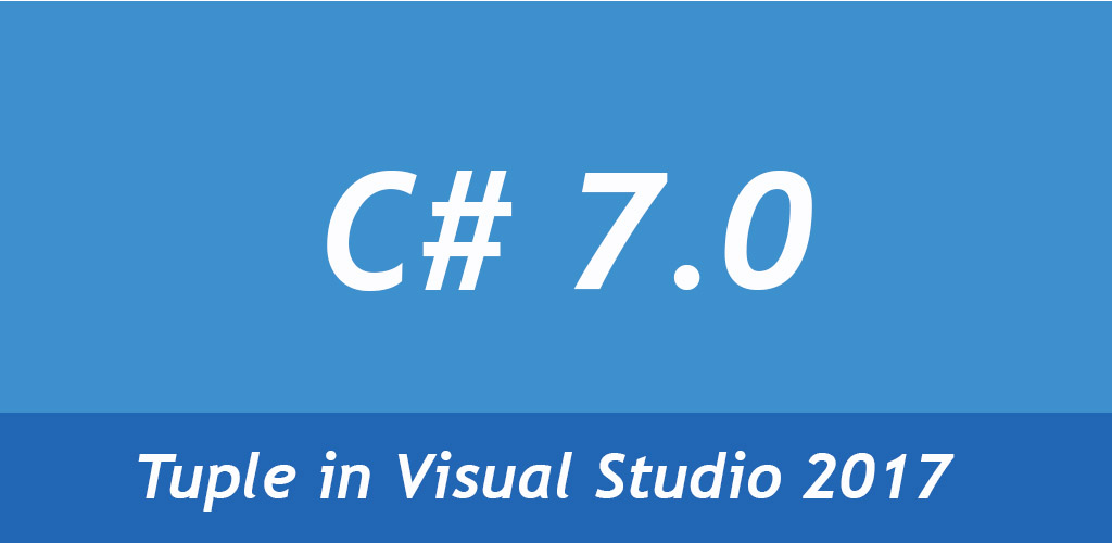 How to use tuples with more new feature in C# 7.0