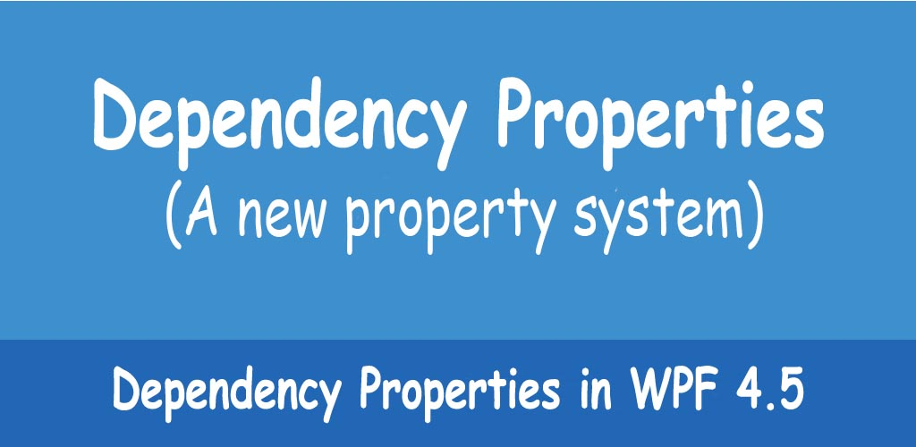 Dependency properties in WPF