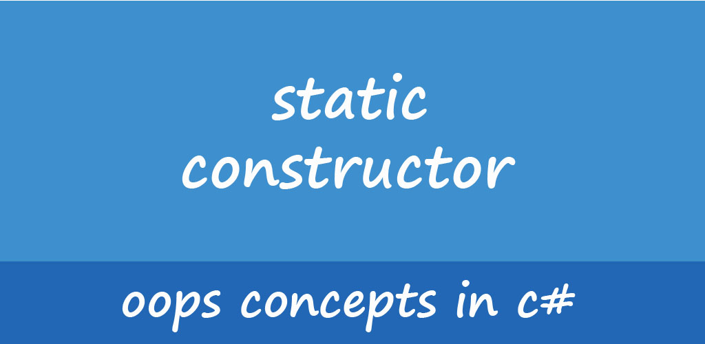 Static constructor in CSharp(C#.Net)